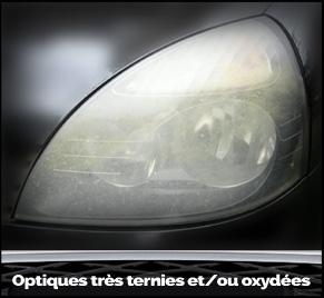Optiques très ternies et ou oxydées